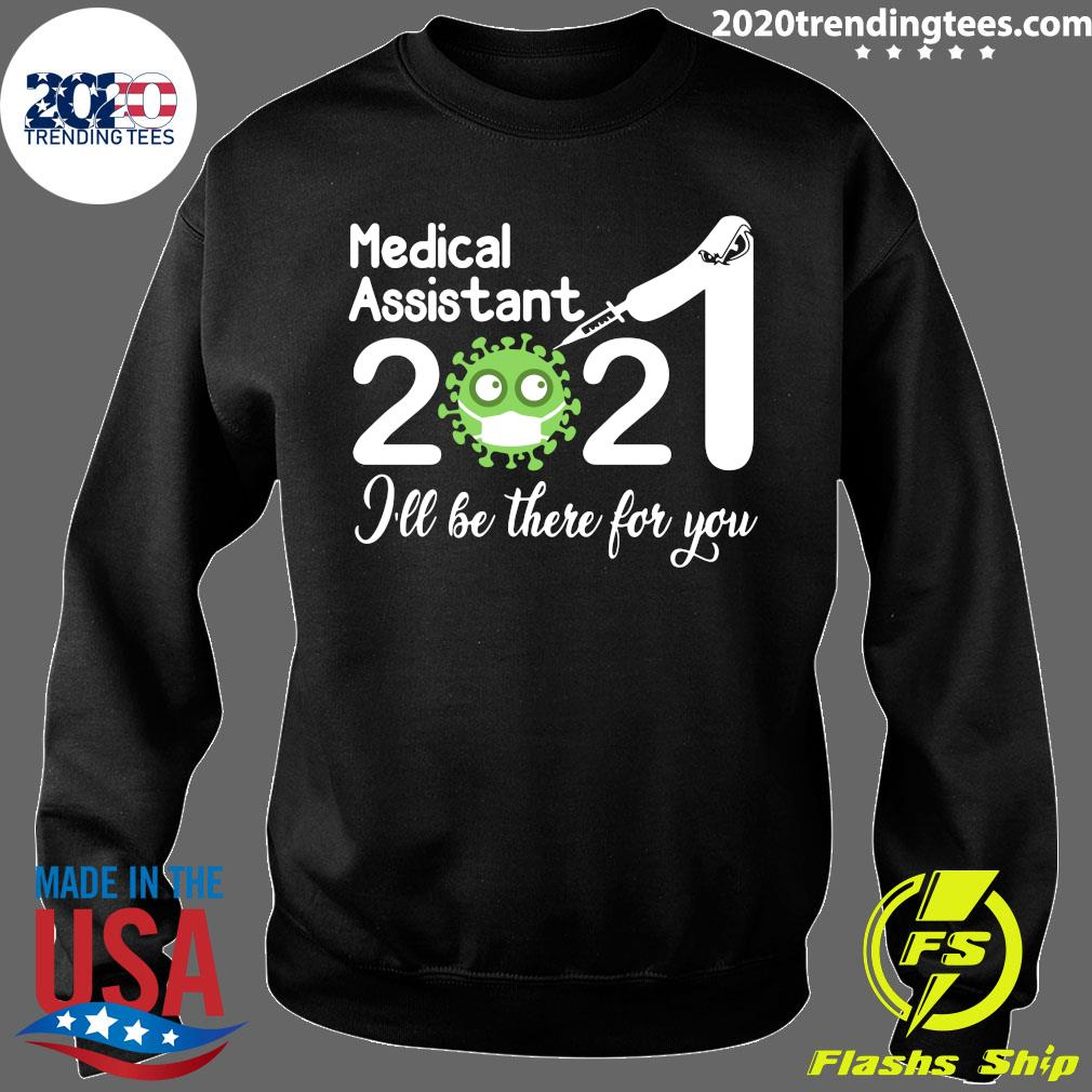 Medical Assistant Nurse 2021 Covid NUR I'll Be There For You Shirt Sweater