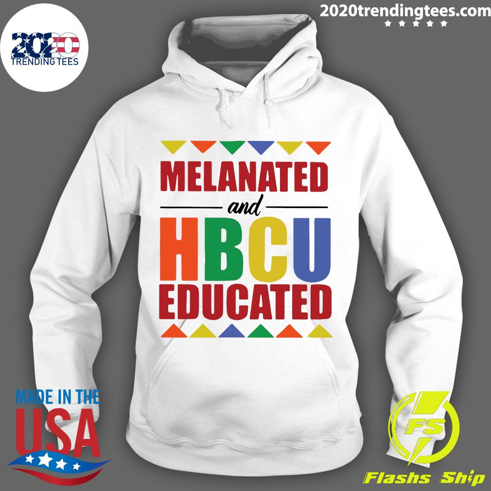 Melanated And HBCU Educated Shirt Hoodie