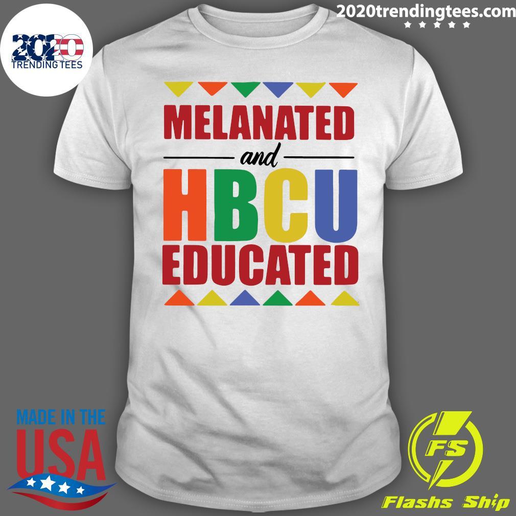 Melanated And HBCU Educated Shirt