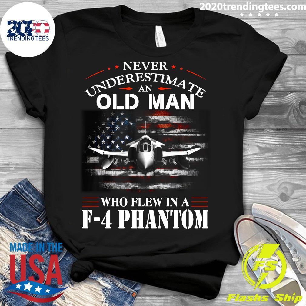 Never Underestimate An Old Man Who Flew In A F - 4 Phantom Shirt Ladies tee