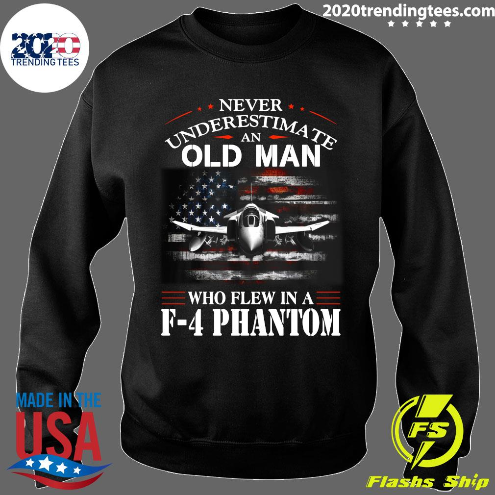 Never Underestimate An Old Man Who Flew In A F - 4 Phantom Shirt Sweater