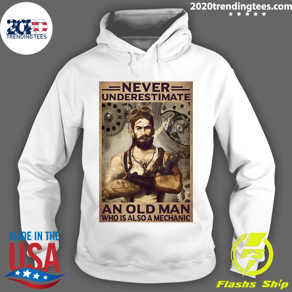 Never Underestimate An Old Man Who Is Also A Mechanic Shirt Hoodie