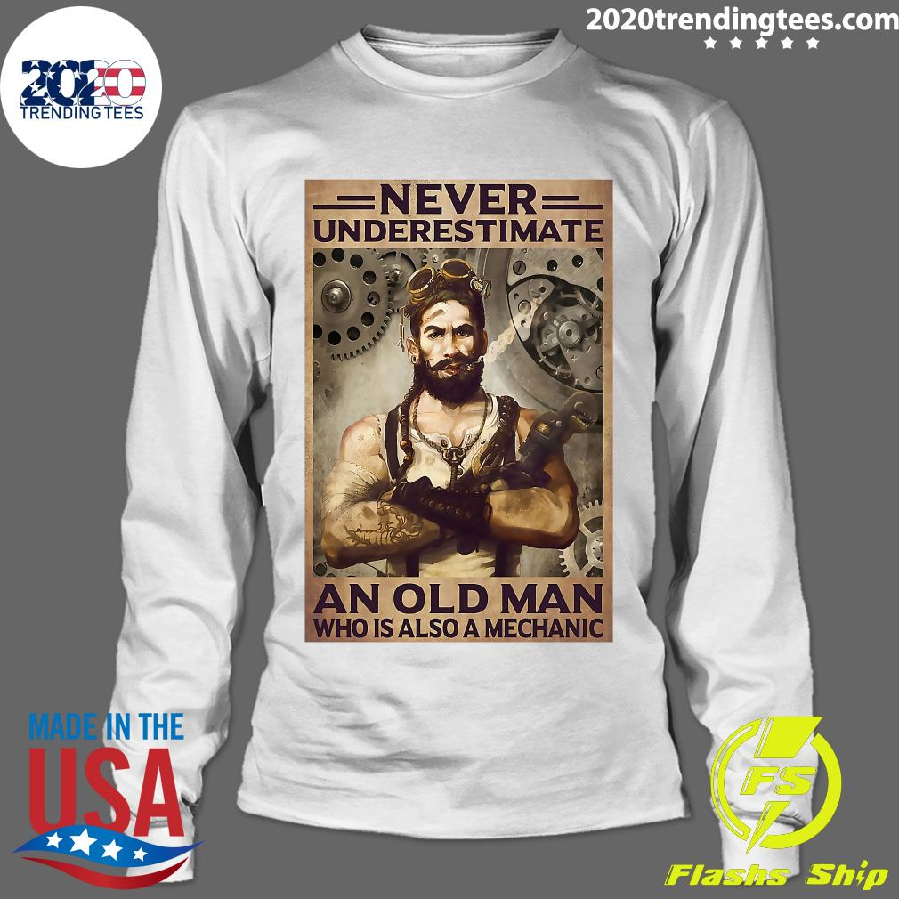 Never Underestimate An Old Man Who Is Also A Mechanic Shirt Longsleeve