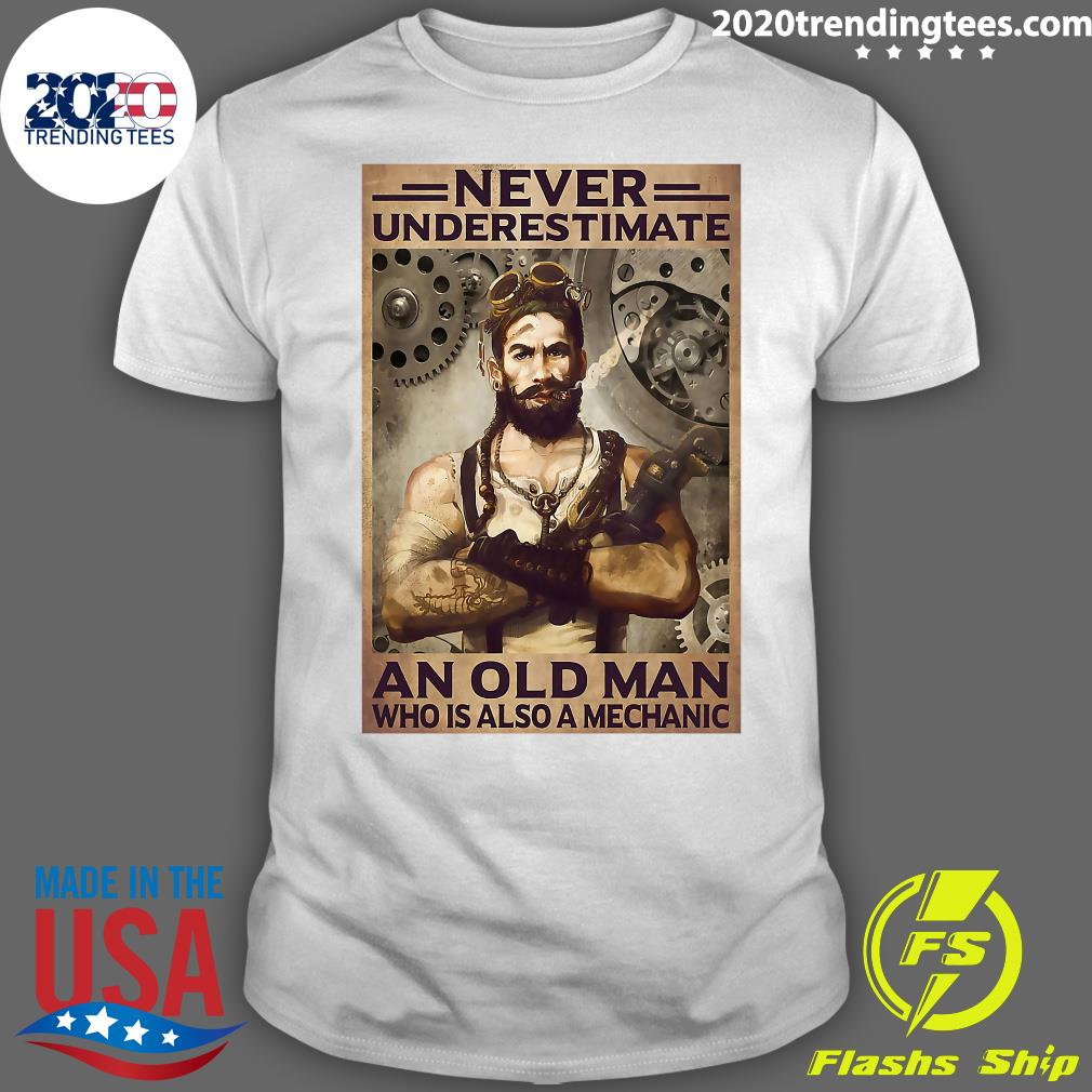 Never Underestimate An Old Man Who Is Also A Mechanic Shirt