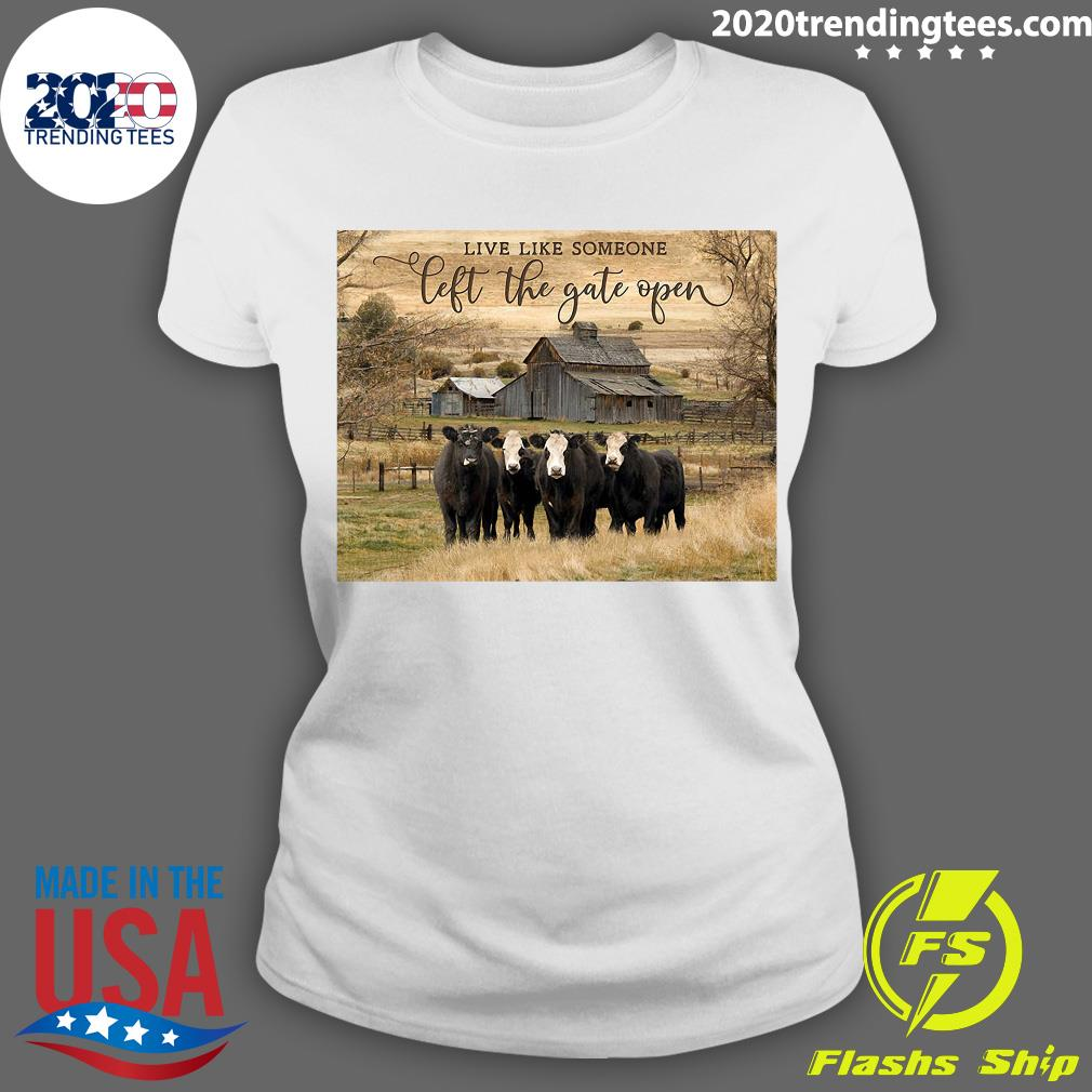 Ohcanvas Live Like Someone Left The Gate Open Cows Shirt Ladies tee