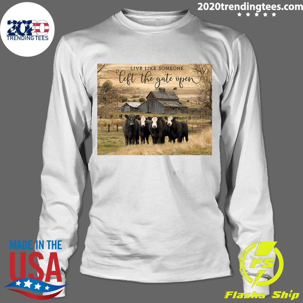 Ohcanvas Live Like Someone Left The Gate Open Cows Shirt Longsleeve