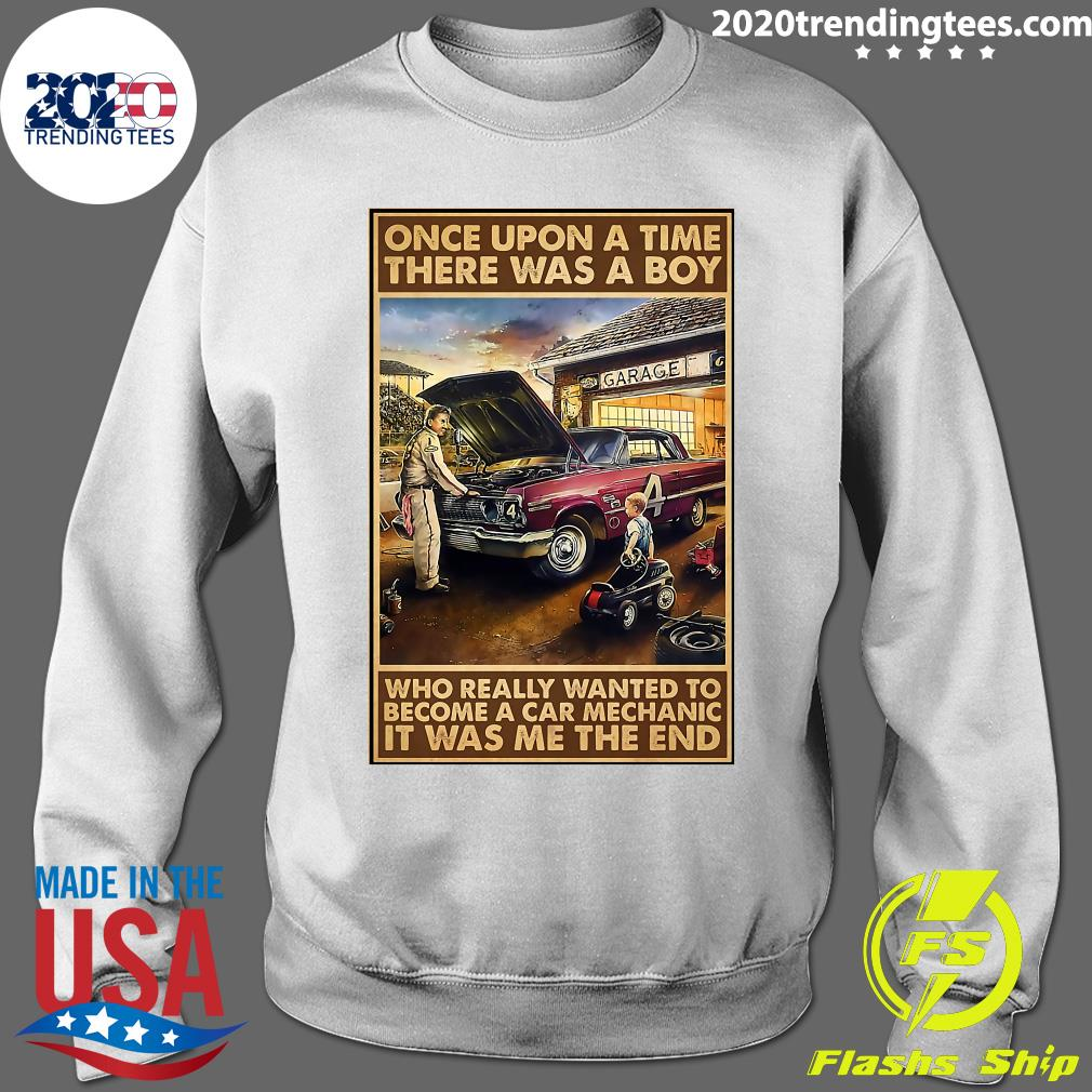 Once Upon A Time There Was A Boy Who Really Wanted To Become A Car Mechanic It Was Me The End Shirt Sweater