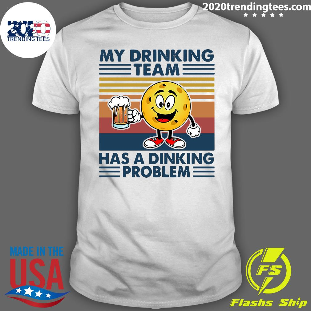 Pickleball My Drinking Team Has A Dinking Problem Vintage Retro Shirt