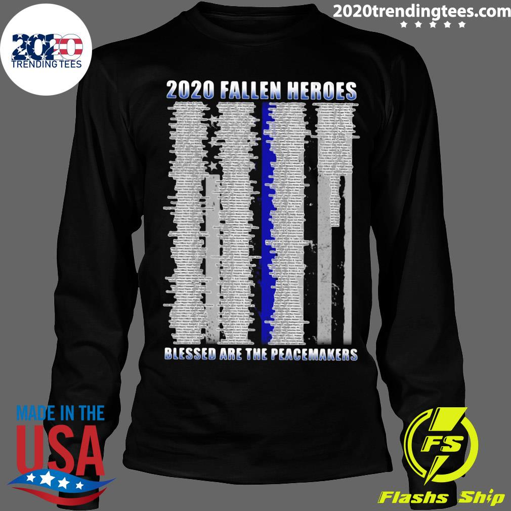 Police 2020 Fallen Heroes Blessed Are The Peacemakers Shirt Longsleeve