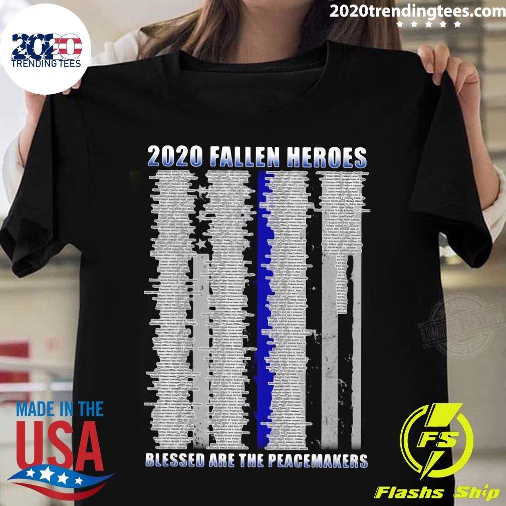 Police 2020 Fallen Heroes Blessed Are The Peacemakers Shirt