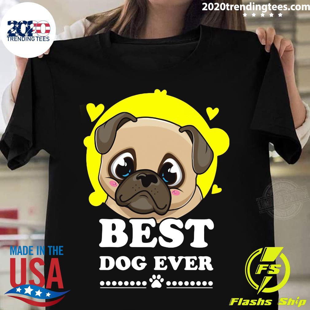 Pug Best Dog Ever Shirt