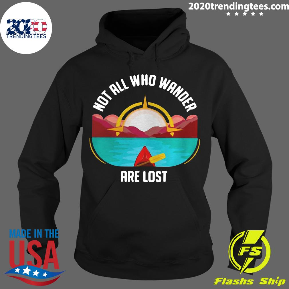 Rowing Not All Who Wander Are Lost Shirt Hoodie