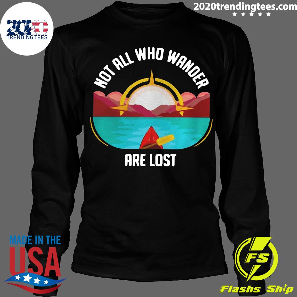 Rowing Not All Who Wander Are Lost Shirt Longsleeve