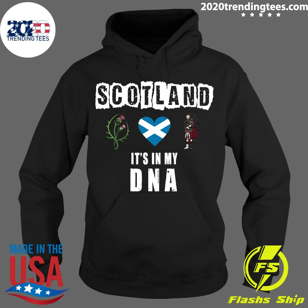 Scotland It's In My Dna Shirt Hoodie