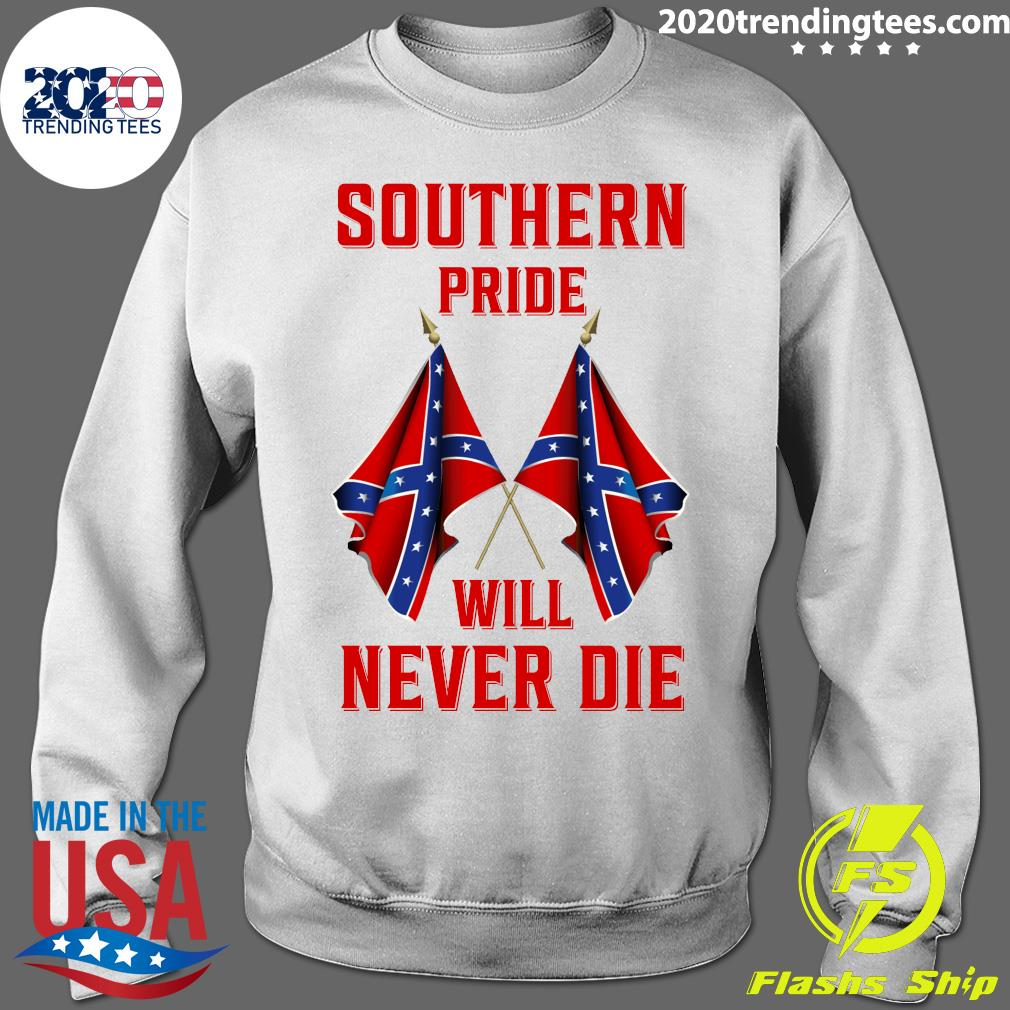 Southern Pride Will Never Die Flag Us Shirt Sweater