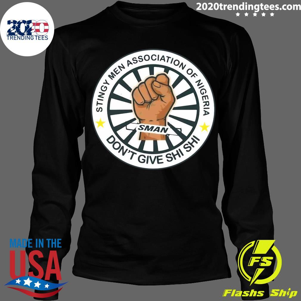 Stingy Men Association Of Nigeria Man Don't Give Shi Shi Shirt Longsleeve