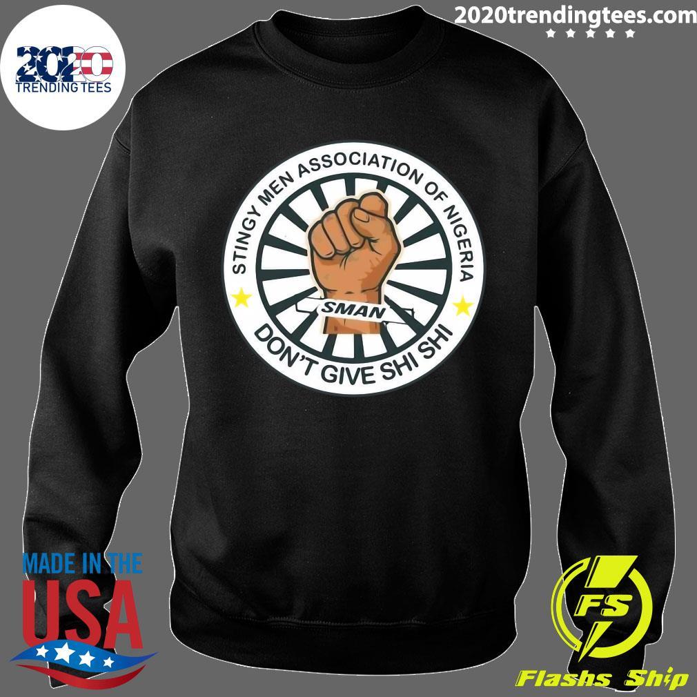 Stingy Men Association Of Nigeria Man Don't Give Shi Shi Shirt Sweater