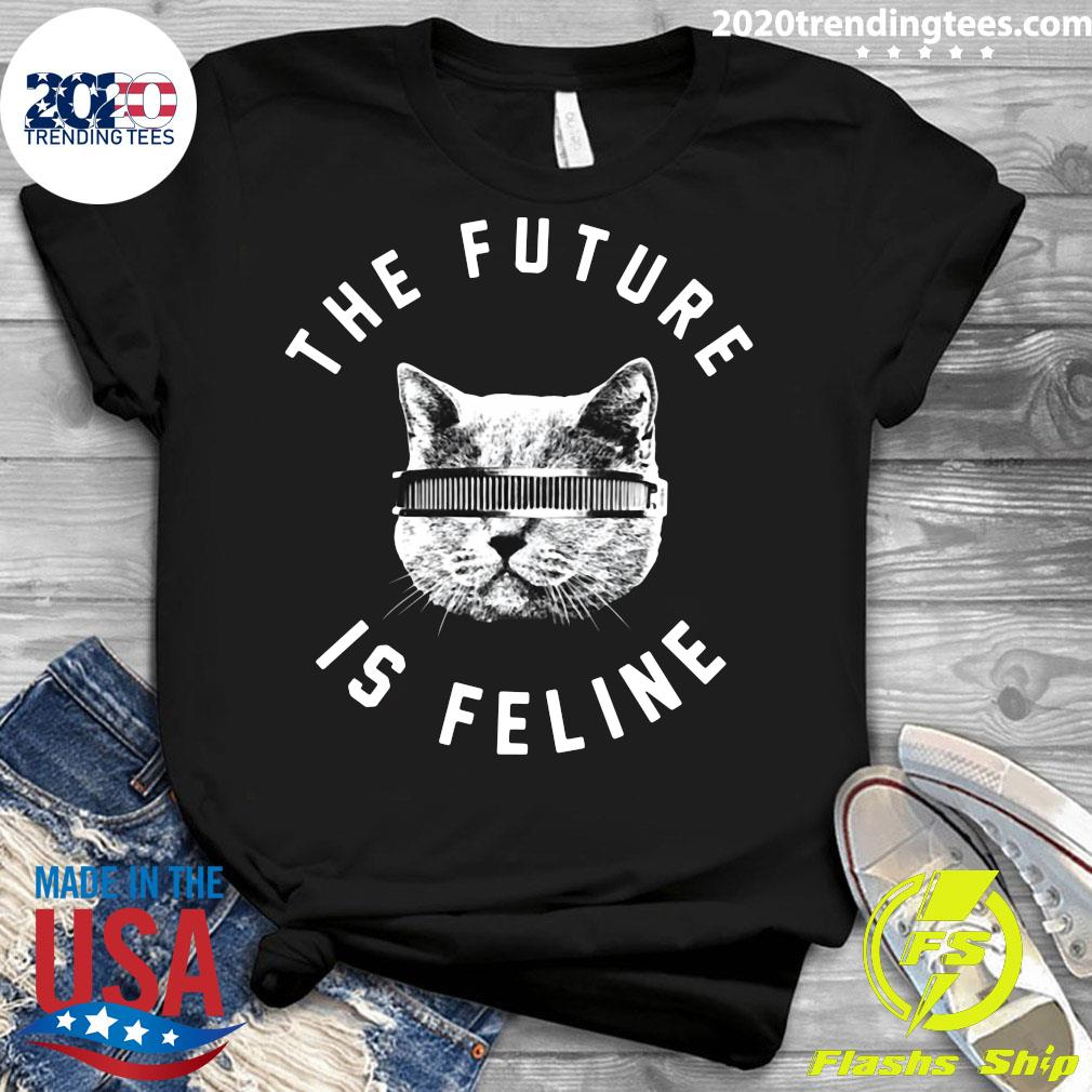 The Future Is Feline Cat Shirt Ladies tee