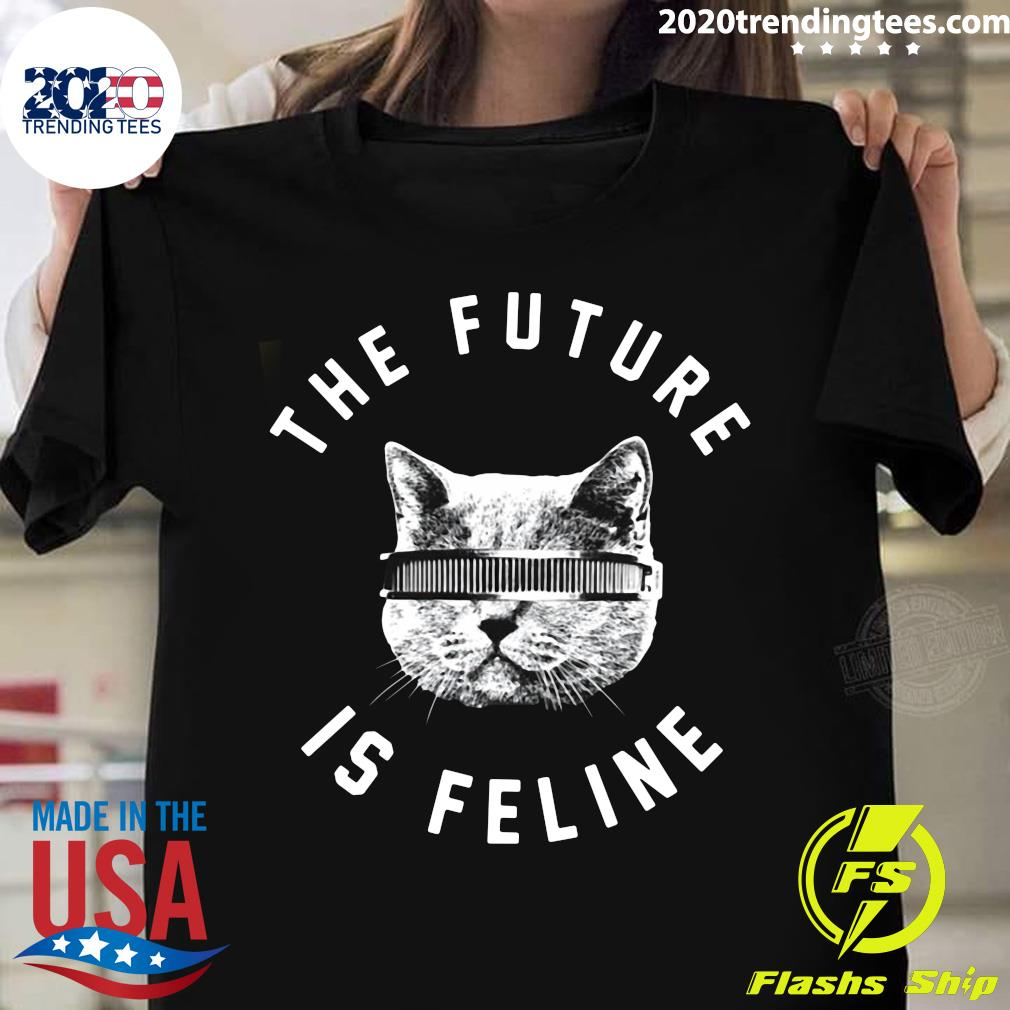 The Future Is Feline Cat Shirt