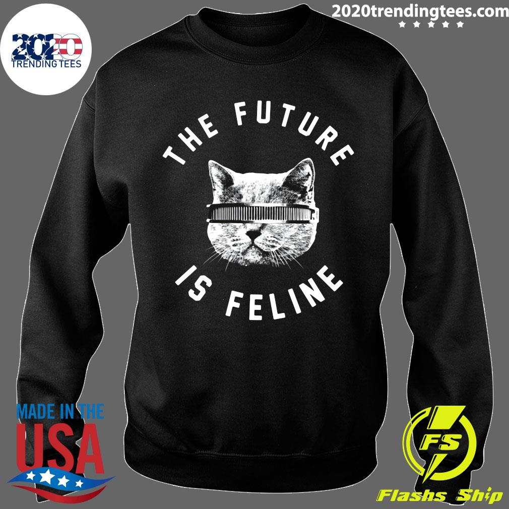 The Future Is Feline Cat Shirt Sweater