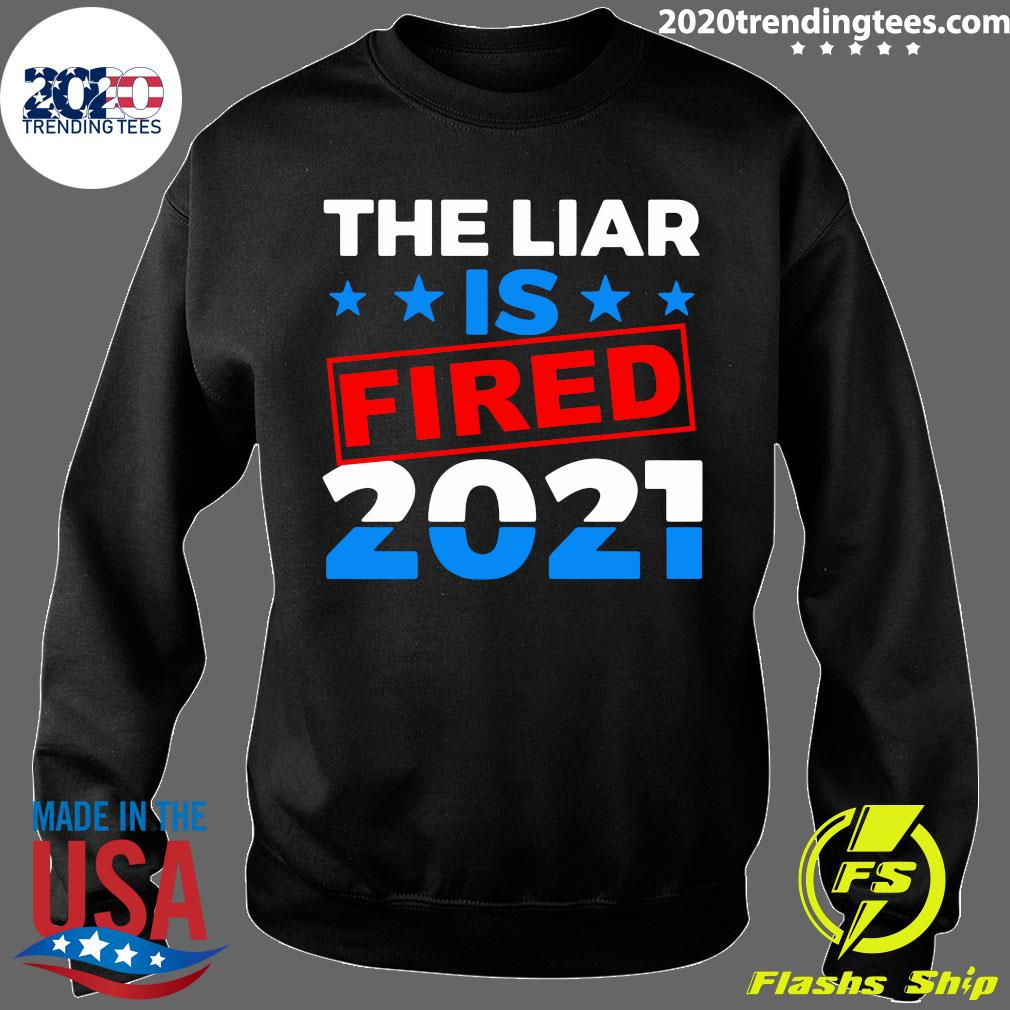 The Liar Is Fried 2021 Shirt Sweater