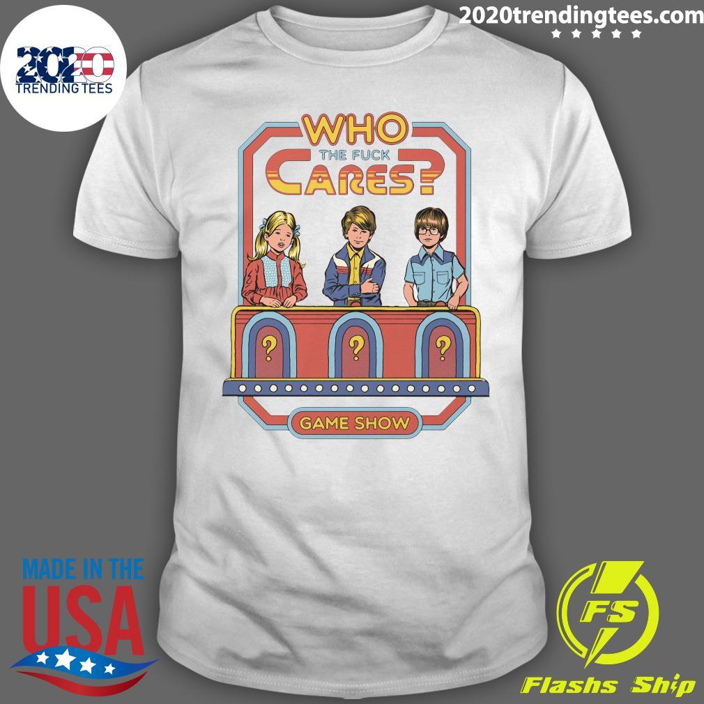 Who The Fuck Cares Game Show Shirt