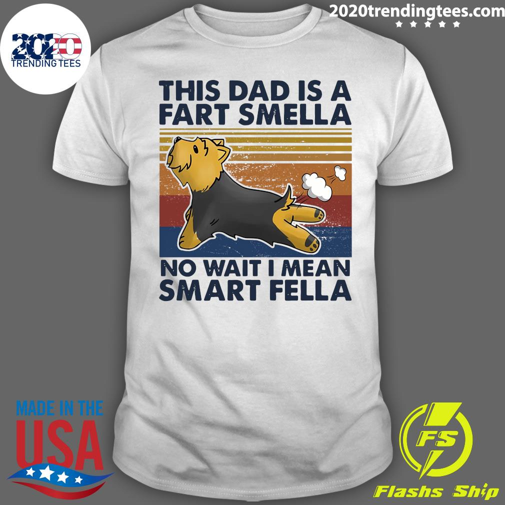 Yorkshire Terrier This Dad Is A Fart Smella No Wait I Mean Smart Fella Vintage Shirt