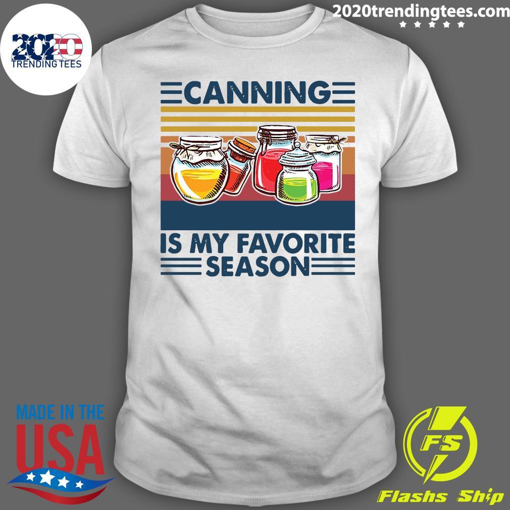 Canning Is My Favorite Season Vintage Retro Shirt