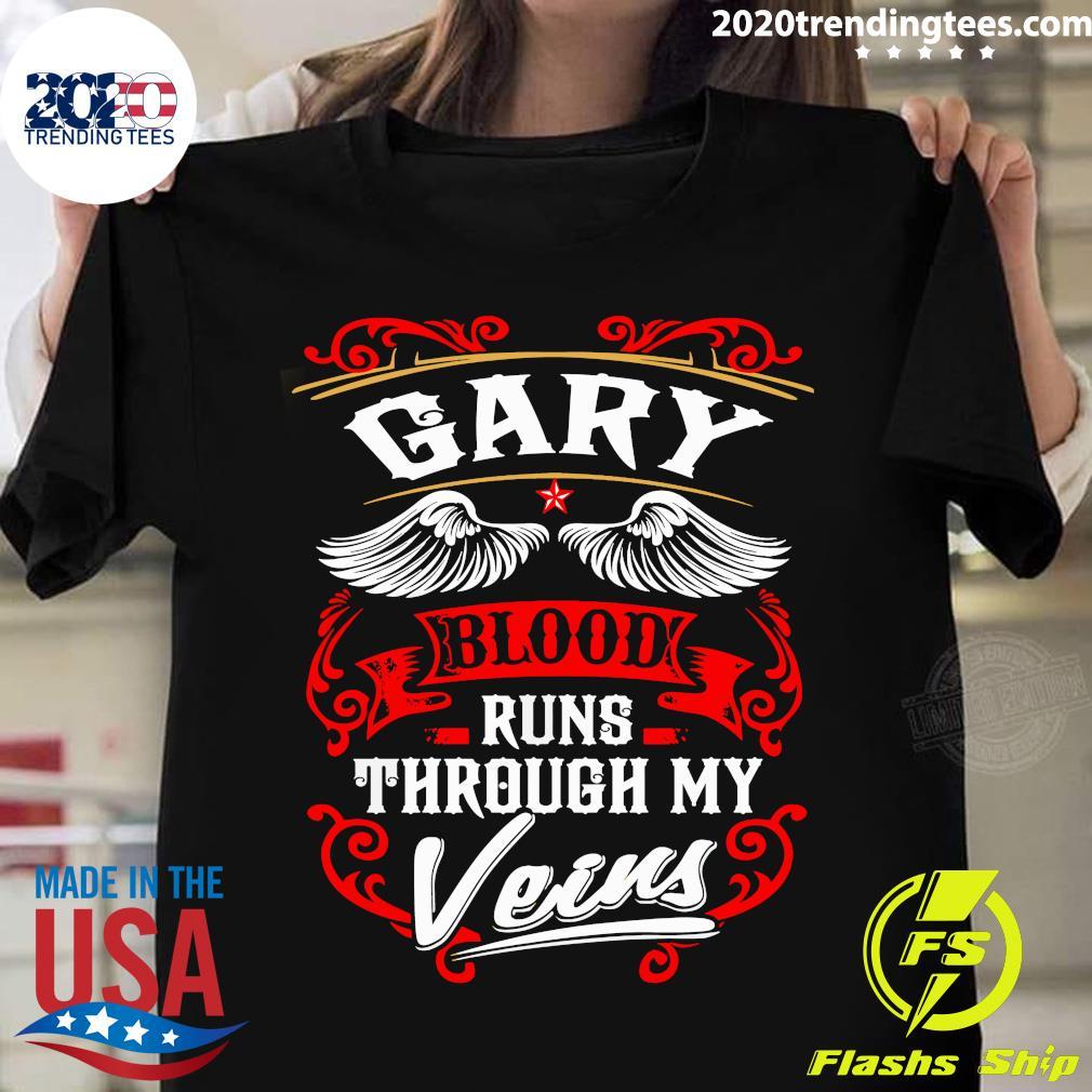 Gary Blood Runs Through My Veins Shirt