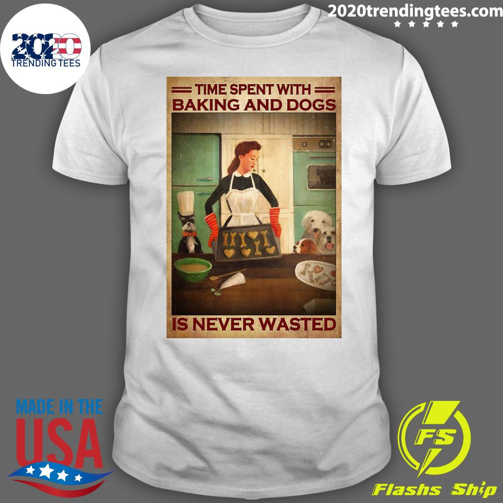 Girl Time Spent With Baking And Dogs Is Never Wasted Shirt