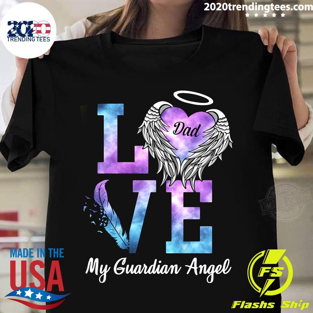 Love Dad My Guardian Angel Shirt
