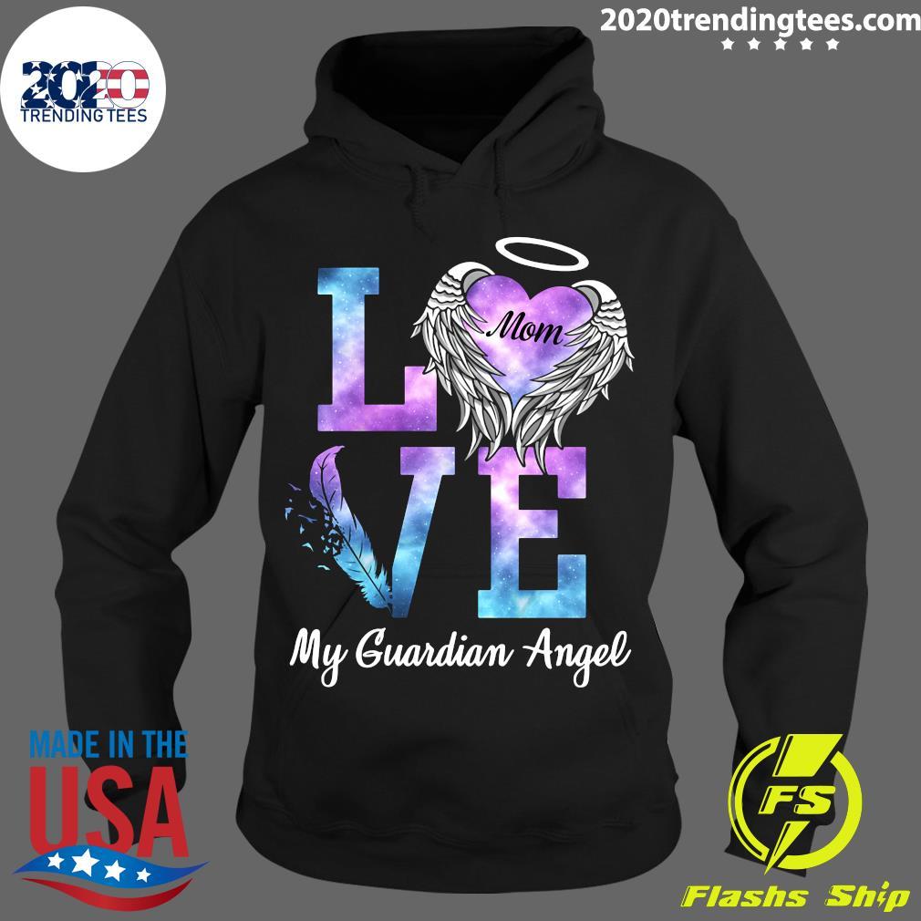 Love Mom My Guadian Angel Shirt Hoodie