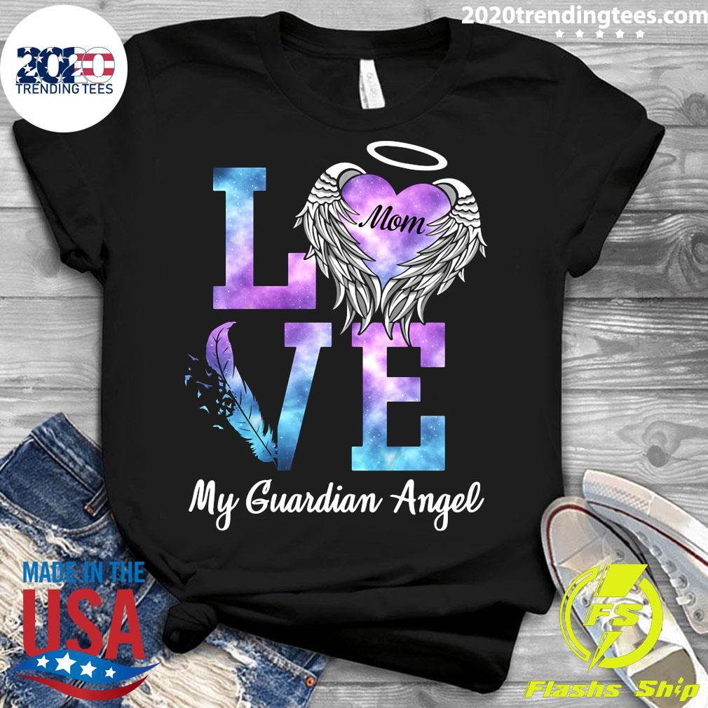 Love Mom My Guadian Angel Shirt Ladies tee