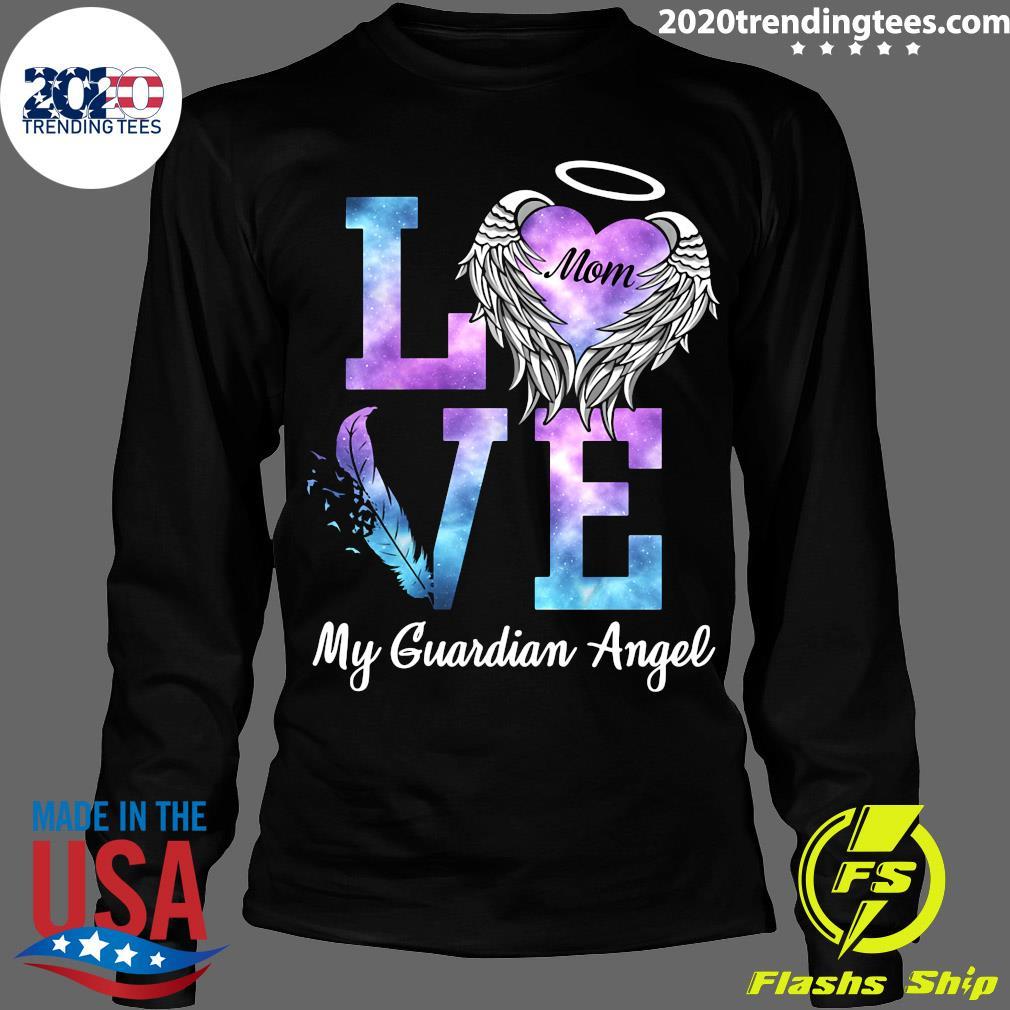 Love Mom My Guadian Angel Shirt Longsleeve