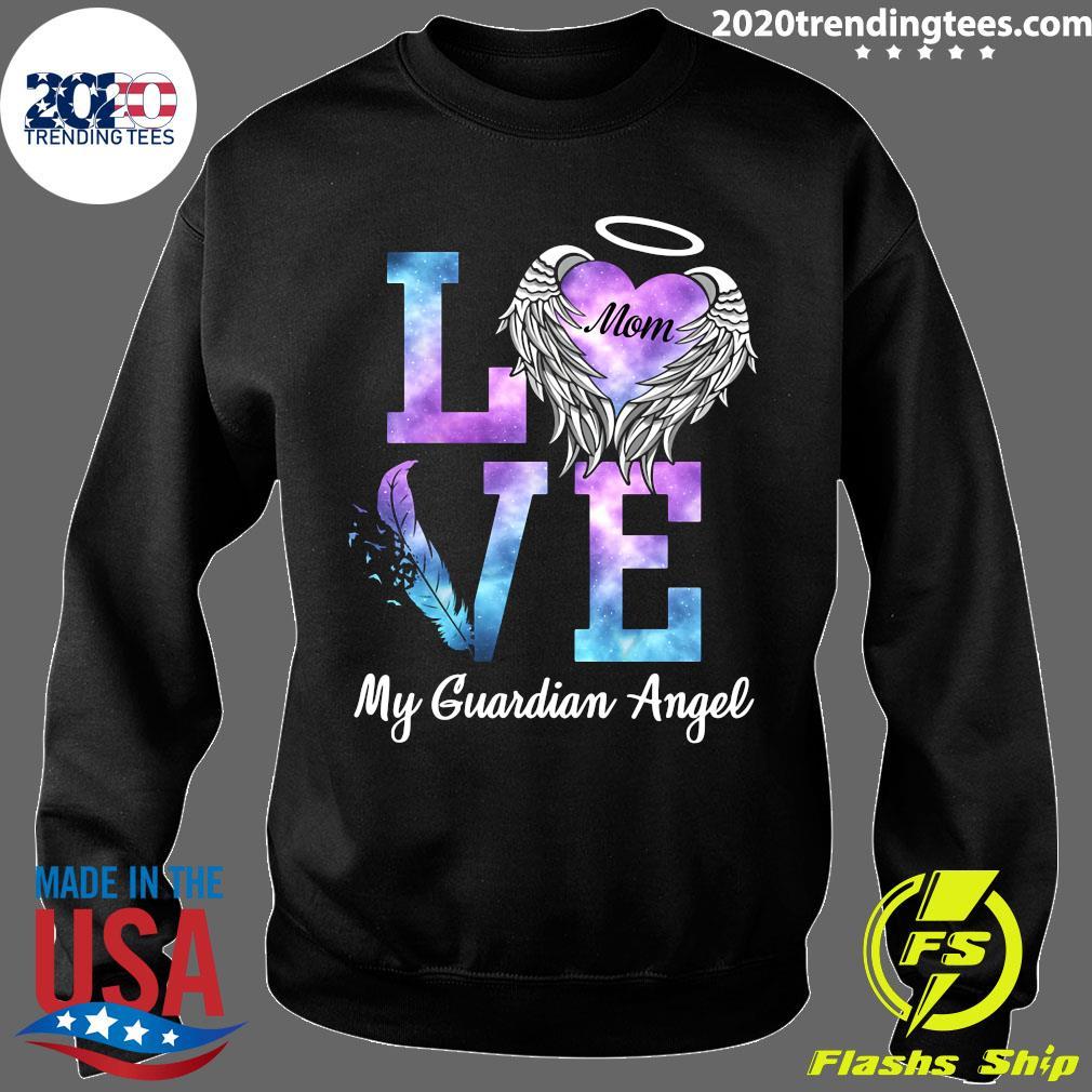 Love Mom My Guadian Angel Shirt Sweater