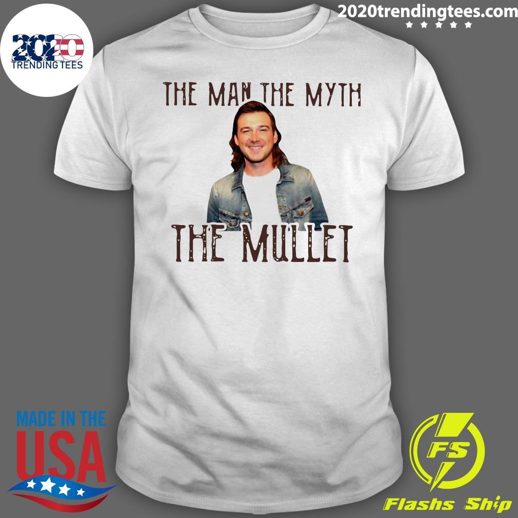 Morgan Wallen The Man The Myth The Mullet Shirt