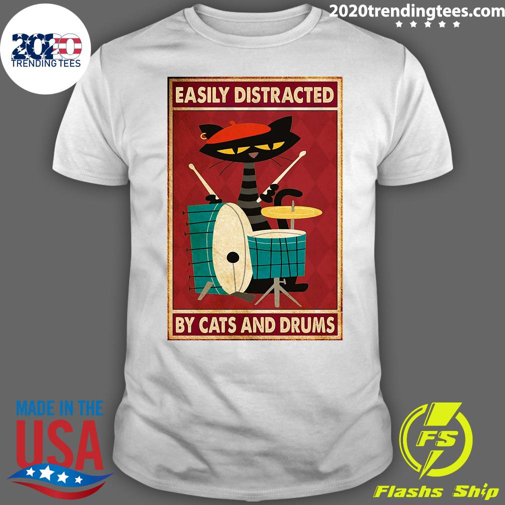 Music Cat Drum Easily Distracted By Cats And Drums Shirt